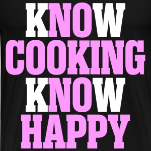 Know Cooking Know Happy - Men's Premium T-Shirt