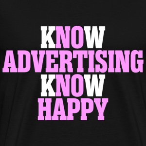Know Advertising Know Happy - Men's Premium T-Shirt