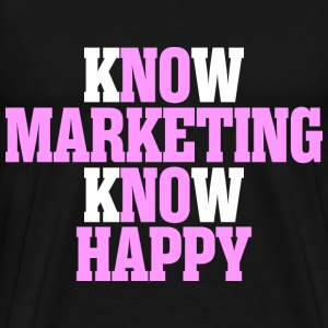 Know Marketing Know Happy - Men's Premium T-Shirt
