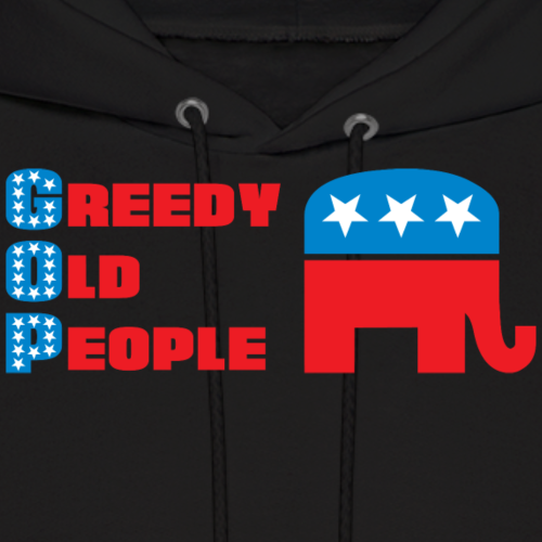 Grand Old Party (GOP) = Greedy Old People