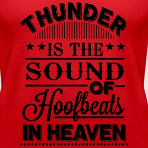 Thunder - is the sound of hoofbeats in heaven Tanks - Women's Premium Tank Top