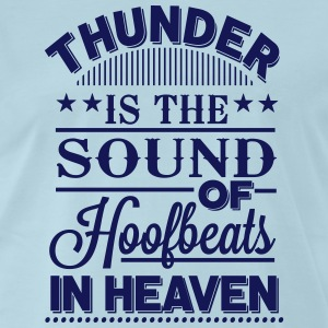 Thunder - is the sound of hoofbeats in heaven T-Shirts - Men's Premium T-Shirt