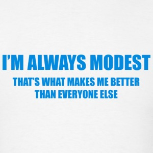 I'm Always Modest - Men's T-Shirt