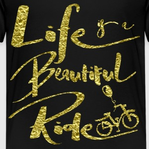 Life Is A Beautiful Ride Kids' Shirts - Kids' Premium T-Shirt