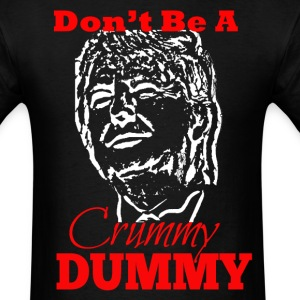 Dont Be A Crummy Dummy T-Shirts - Men's T-Shirt