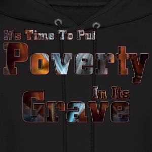 Put Poverty In Its Grave Mens Hooded Sweatshirt - Men's Hoodie