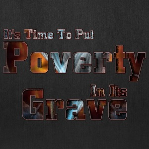 Put Poverty In Its Grave Tote Bag - Tote Bag