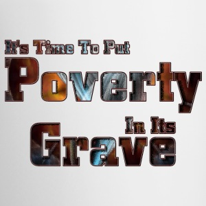 Put Poverty In Its Grave Classic White Mug - Coffee/Tea Mug