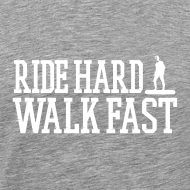 Design ~ Ride Hard Walk Fast Graphic Tee