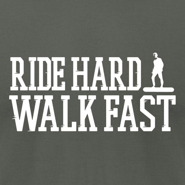 Ride Hard Walk Fast Premium Graphic Tee