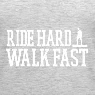 Design ~ Ride Hard Walk Fast Graphic Woman's Tank Top