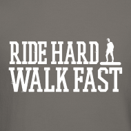 Design ~ Ride Hard Walk Fast Graphic Crew Sweatshirt