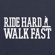 Design ~ Ride Hard Walk Fast Graphic Hoodie