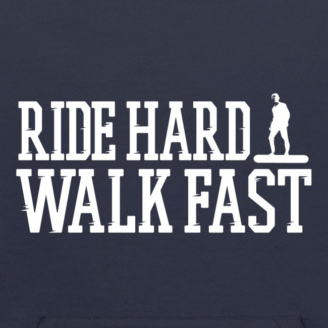 Ride Hard Walk Fast Graphic Hoodie