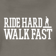 Design ~ Ride Hard Walk Fast Graphic Woman's Tee
