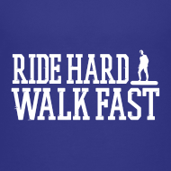 Design ~ Ride Hard Walk Fast Graphic T-shirt