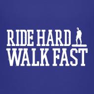 Design ~ Ride Hard Walk Fast Graphic T-shirt