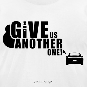 Give Us Another One! - Men's T-Shirt by American Apparel