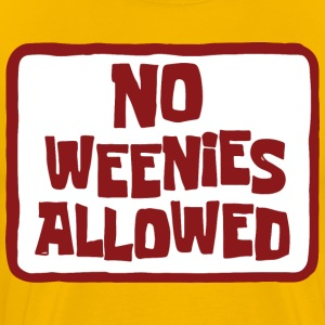No Weenies Allowed - Men's Premium T-Shirt
