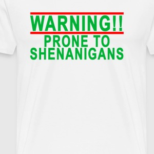 warning_prone_to_shenanigans_womens_tshi - Men's Premium T-Shirt