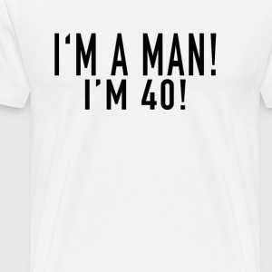 im_a_man_im_40_dark_tshirt - Men's Premium T-Shirt