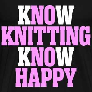 Know Knitting Know Happy - Men's Premium T-Shirt