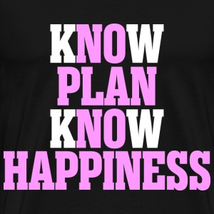 Know Plan Know Happiness - Men's Premium T-Shirt