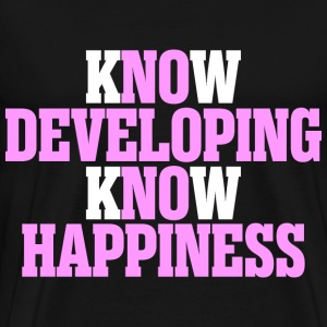 Know Developing Know Happiness - Men's Premium T-Shirt