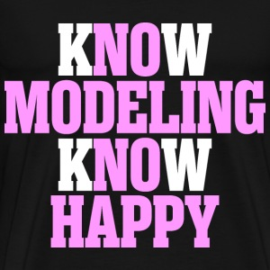 Know Modeling Know Happy - Men's Premium T-Shirt
