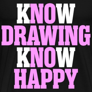 Know Drawing Know Happy - Men's Premium T-Shirt