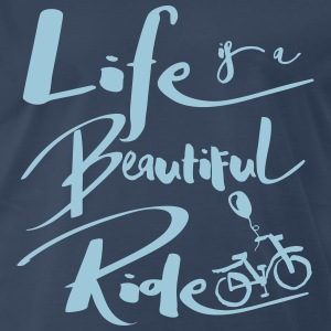 Life is a beautiful ride bicycle T-Shirts - Men's Premium T-Shirt