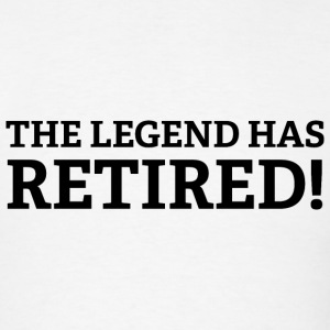 The Legend Has Retired! - Men's T-Shirt