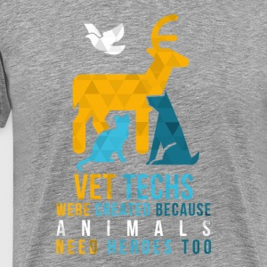 Vet Techs were created Veterinarian T-shirt T-Shirts - Men's Premium T-Shirt