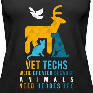 Vet Techs were created Veterinarian T-shirt Tanks - Women's Premium Tank Top