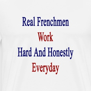 real_frenchmen_work_hard_and_honestly_ev T-Shirts - Men's Premium T-Shirt