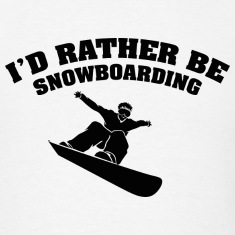 I'd Rather Be Snowboarding