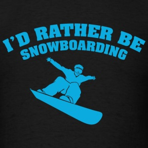 I'd Rather Be Snowboarding - Men's T-Shirt