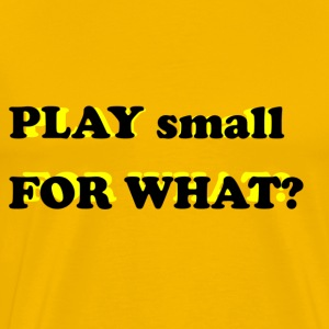 Play Small.png T-Shirts - Men's Premium T-Shirt