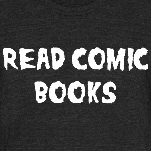 Read Comic Books T-Shirts - Unisex Tri-Blend T-Shirt by American Apparel