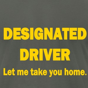 0029 - Designated Driver - Men's T-Shirt by American Apparel