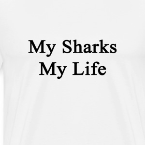 my_sharks_my_life T-Shirts - Men's Premium T-Shirt