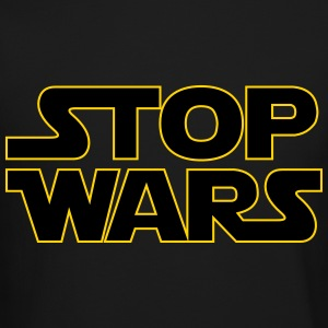 Stop Wars Long Sleeve Shirts - Crewneck Sweatshirt