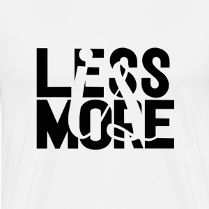 LESS is MORE design T-Shirts - Men's Premium T-Shirt