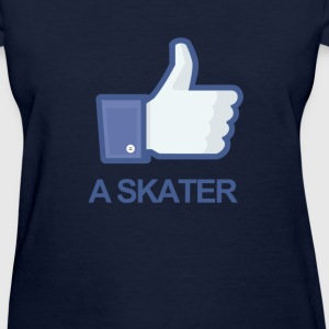 LIKE A SKATER - Women's T-Shirt