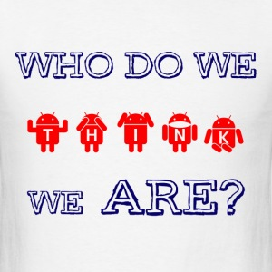 Who we are? - Men's T-Shirt