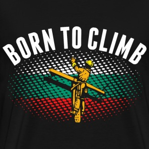 Born To Climb Bulgarian Lineman - Men's Premium T-Shirt