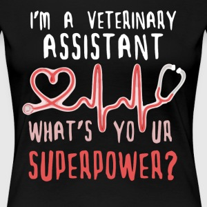 Veterinary Assistant Whats your superpower T-shirt Women's T-Shirts - Women's Premium T-Shirt