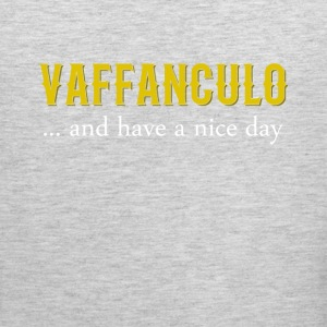 Vaffanculo... and have a nice day Italian T-shirt Tank Tops - Men's Premium Tank