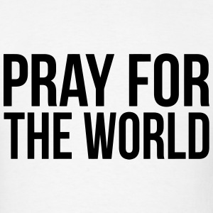 PRAY FOR THE WORLD T-Shirts - Men's T-Shirt