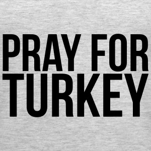 PRAY FOR TURKEY Tanks - Women's Premium Tank Top
